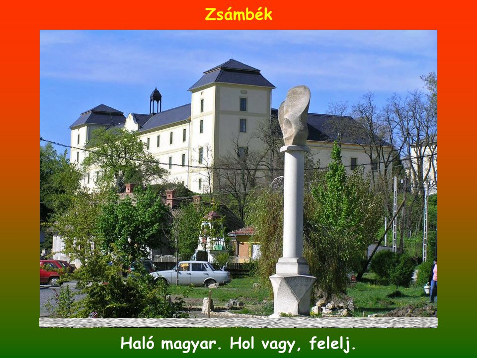 Zsámbék Haló magyar. Hol vagy, felelj.