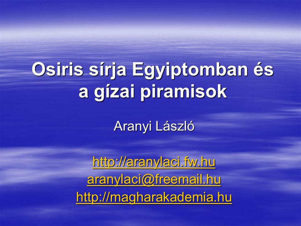 Osiris sírja Egyiptomban és a gízai piramisok