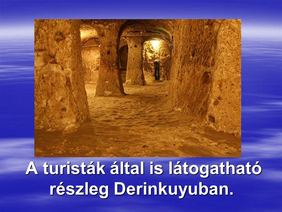A turisták által is látogatható részleg Derinkuyuban.