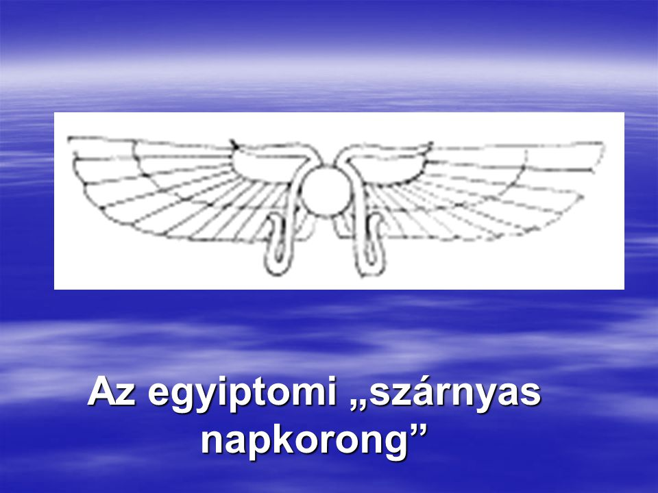 """Az egyiptomi """"szárnyas napkorong"""