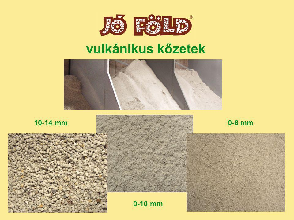 vulkánikus kőzetek 10-14 mm 0-6 mm 0-10 mm