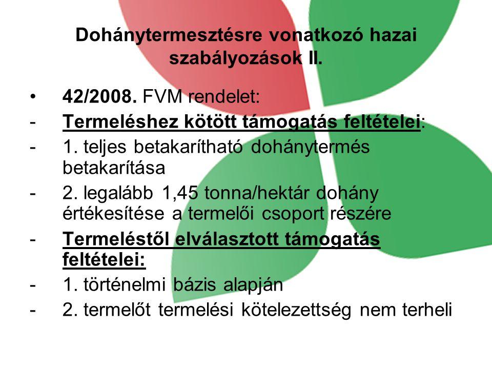 Dohánytermesztésre vonatkozó hazai szabályozások II.