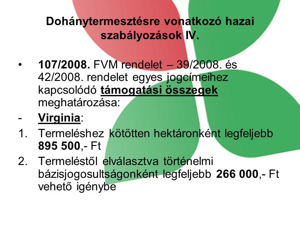 Dohánytermesztésre vonatkozó hazai szabályozások IV.