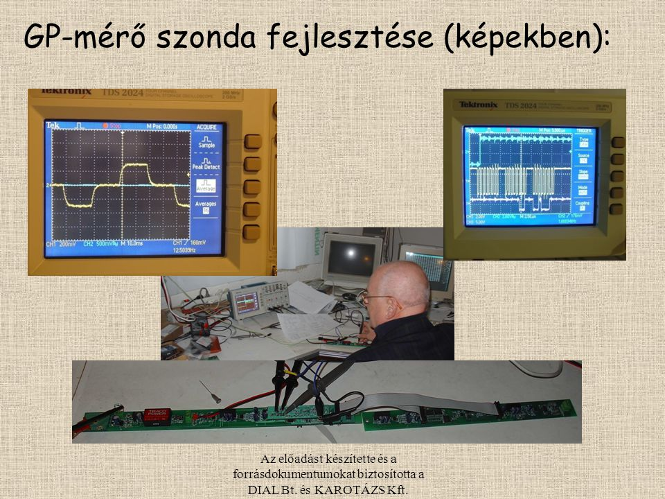 GP-mérő szonda fejlesztése (képekben):