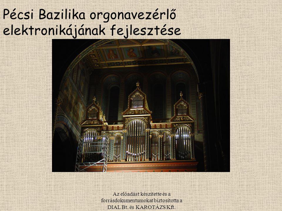 Pécsi Bazilika orgonavezérlő elektronikájának fejlesztése