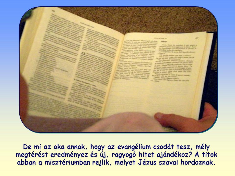 De mi az oka annak, hogy az evangélium csodát tesz, mély megtérést eredményez és új, ragyogó hitet ajándékoz.