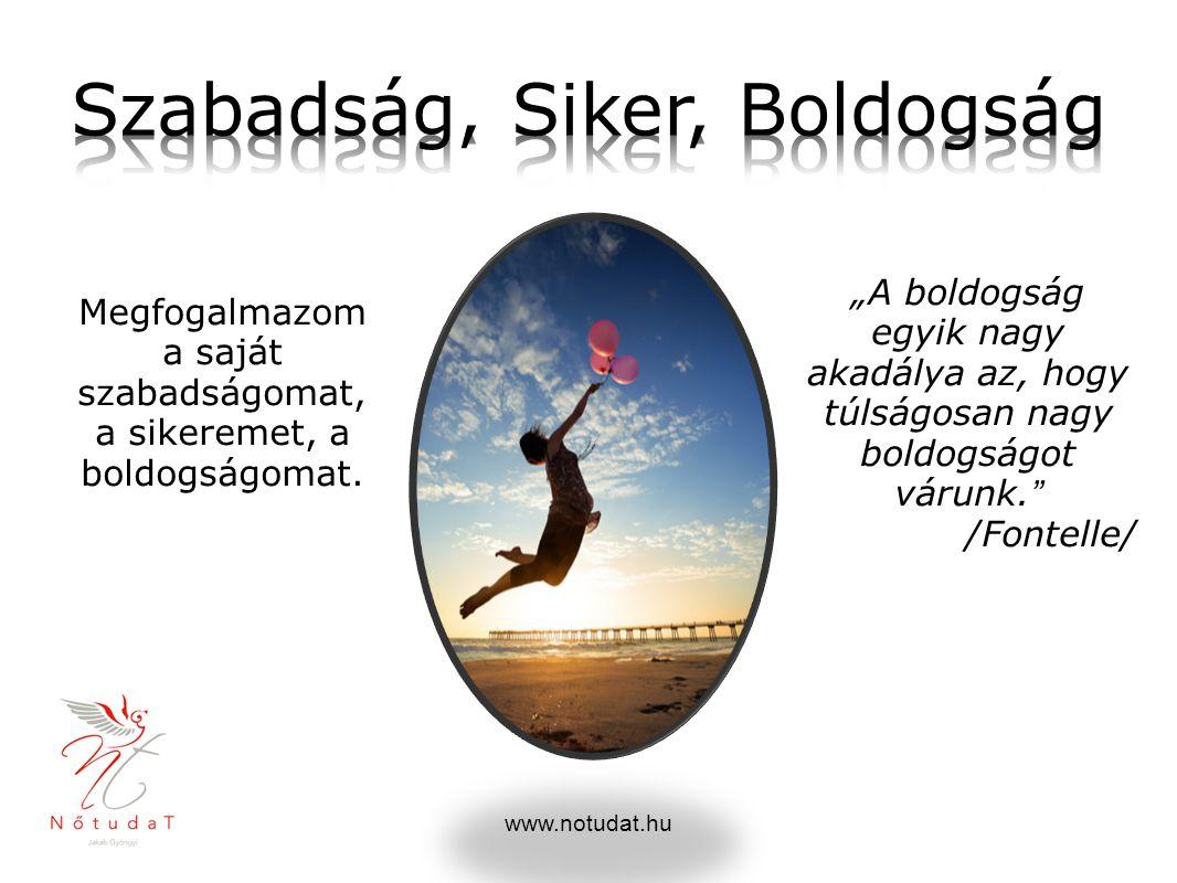Szabadság, Siker, Boldogság