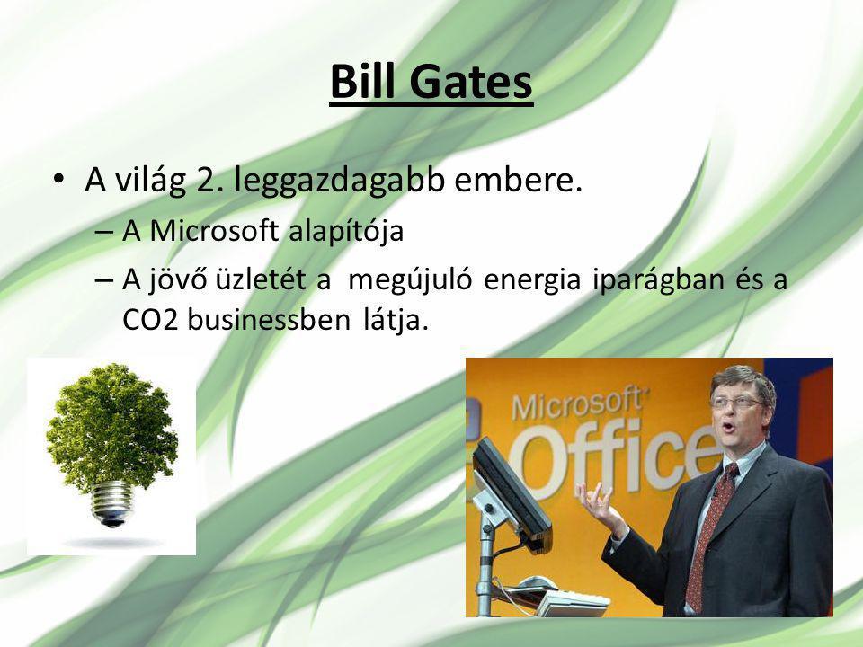 Bill Gates A világ 2. leggazdagabb embere. A Microsoft alapítója