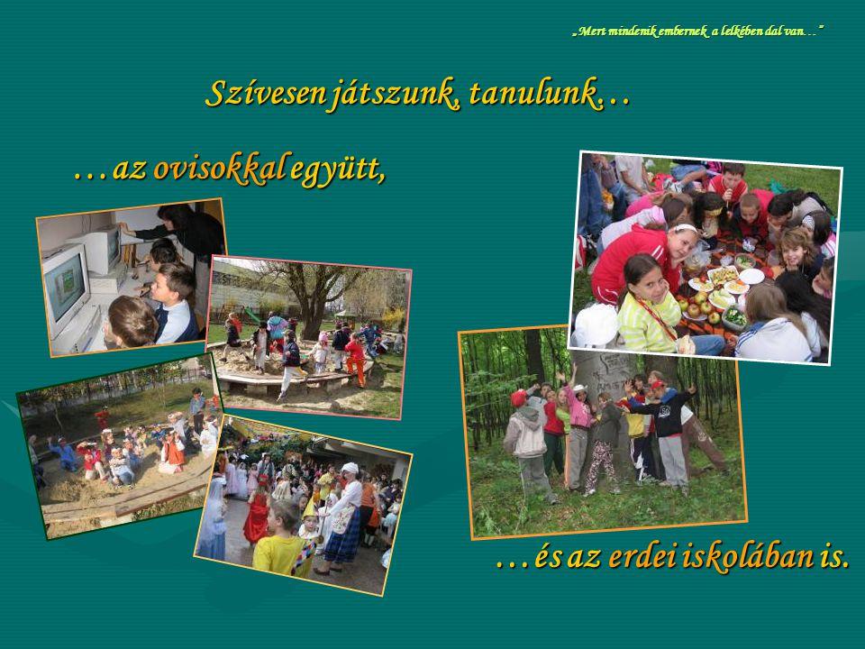 Szívesen játszunk, tanulunk… …és az erdei iskolában is.