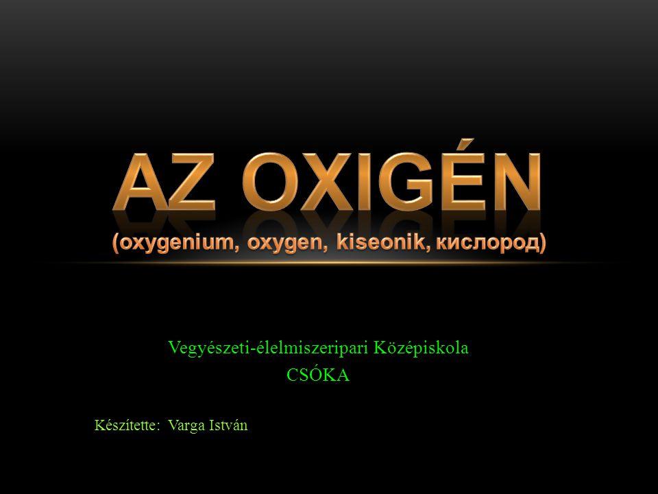 AZ OXIGÉN (oxygenium, oxygen, kiseonik, кислород)