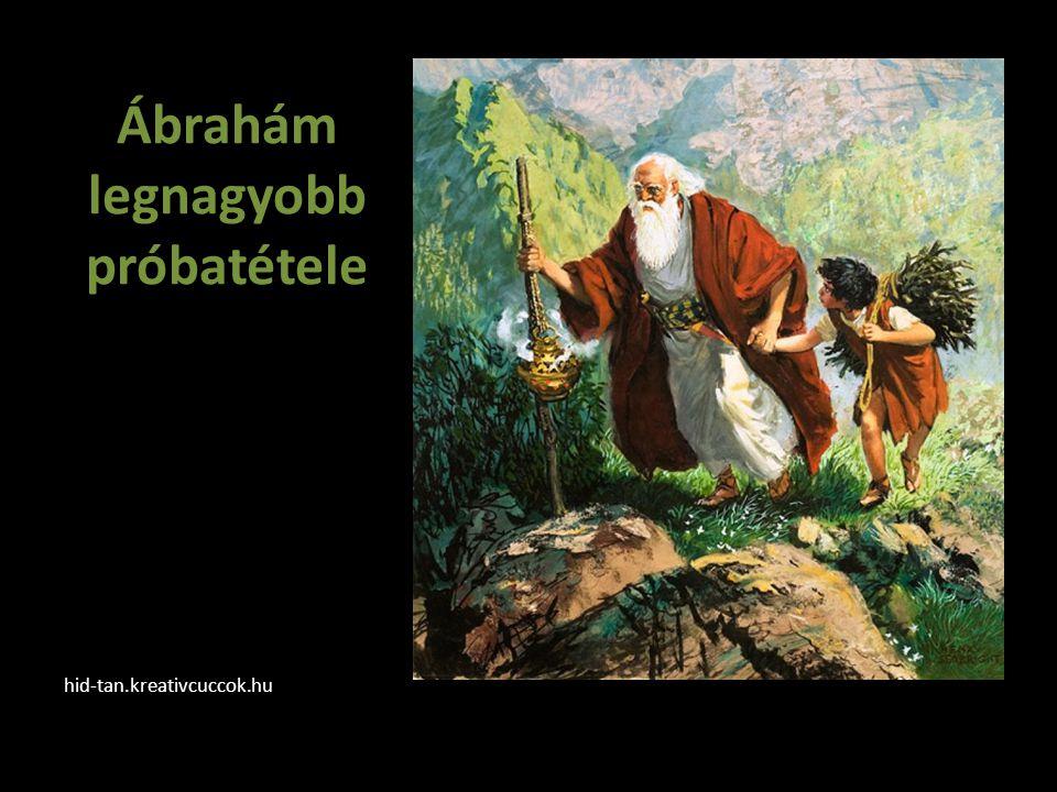 Ábrahám legnagyobb próbatétele