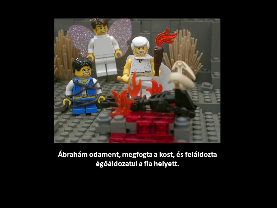 Ábrahám odament, megfogta a kost, és feláldozta égőáldozatul a fia helyett.