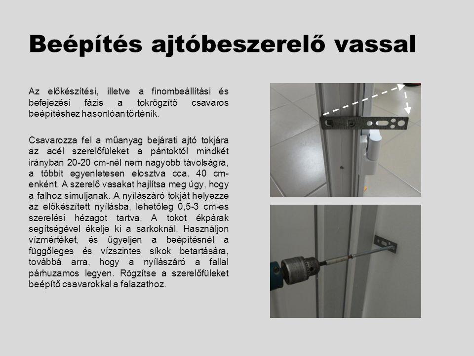 Beépítés ajtóbeszerelő vassal
