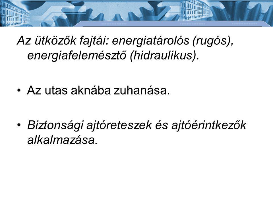 Az ütközők fajtái: energiatárolós (rugós), energiafelemésztő (hidraulikus).