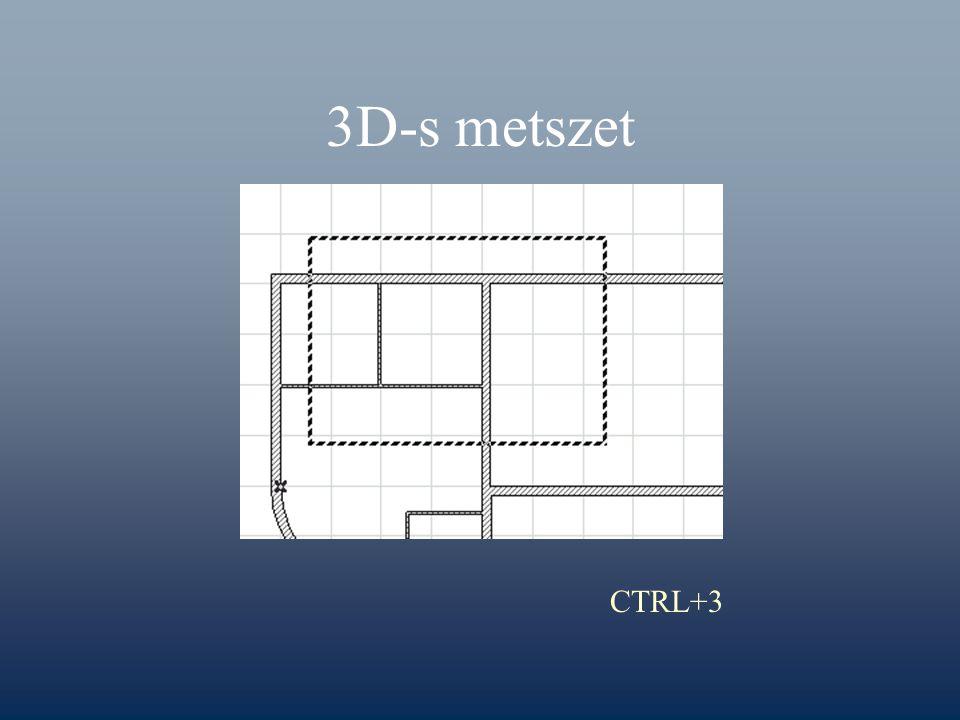 3D-s metszet CTRL+3