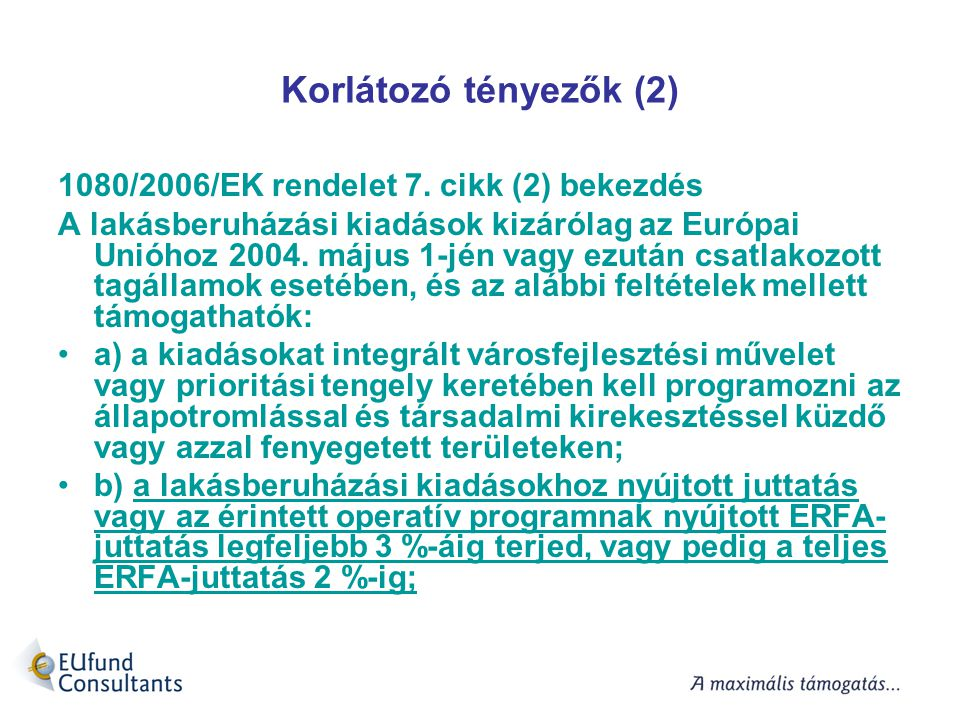 Korlátozó tényezők (2) 1080/2006/EK rendelet 7. cikk (2) bekezdés