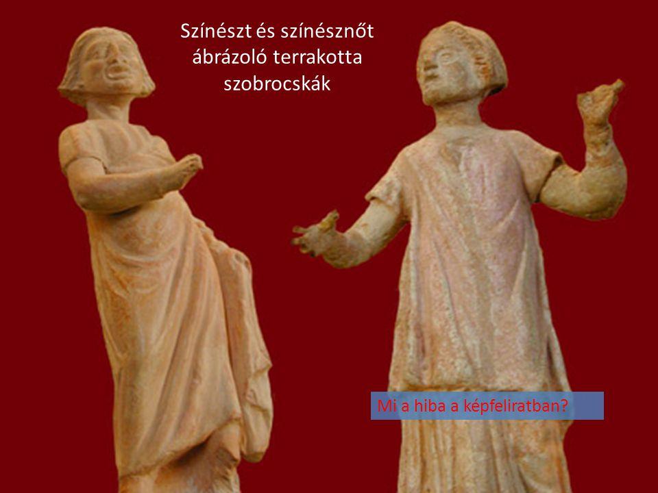 Színészt és színésznőt ábrázoló terrakotta szobrocskák