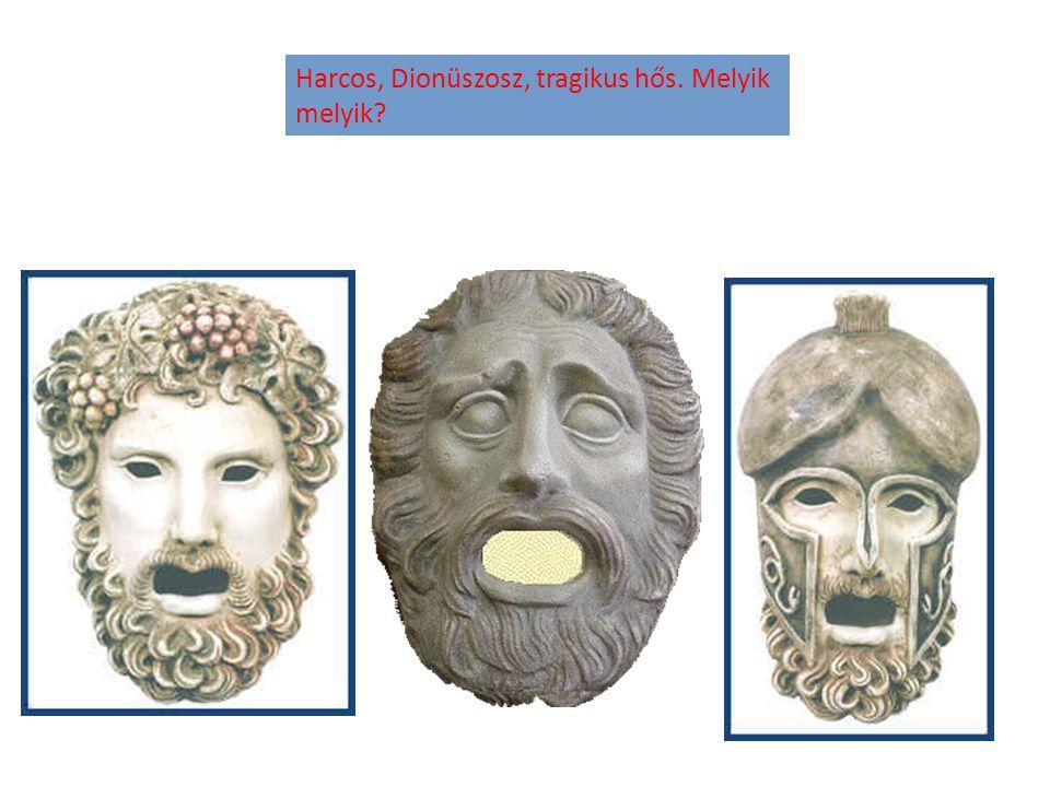Harcos, Dionüszosz, tragikus hős. Melyik melyik