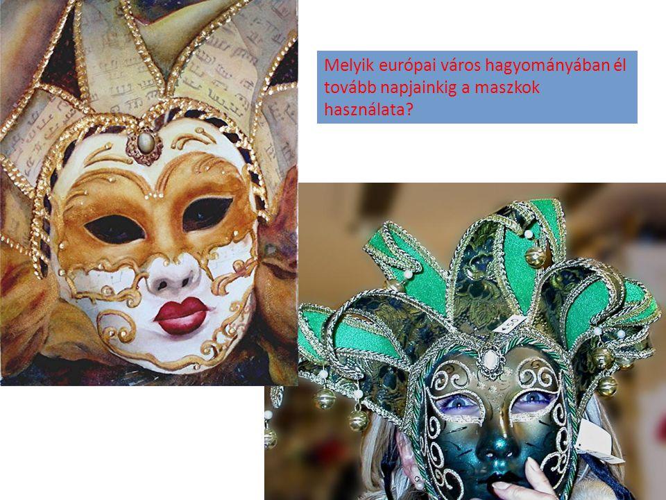 Melyik európai város hagyományában él tovább napjainkig a maszkok használata