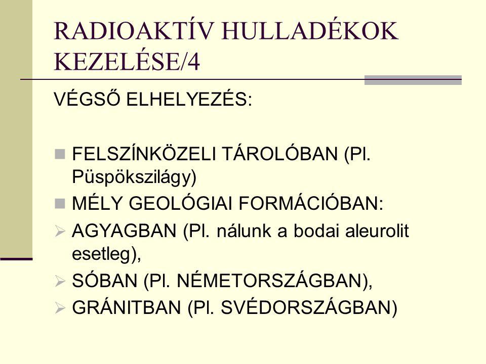 RADIOAKTÍV HULLADÉKOK KEZELÉSE/4