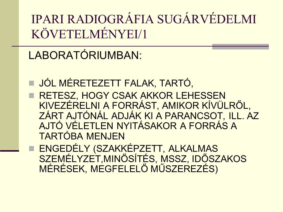 IPARI RADIOGRÁFIA SUGÁRVÉDELMI KÖVETELMÉNYEI/1