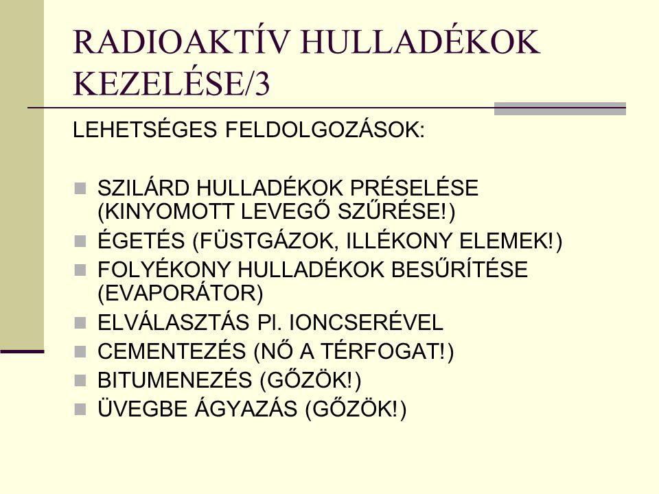 RADIOAKTÍV HULLADÉKOK KEZELÉSE/3