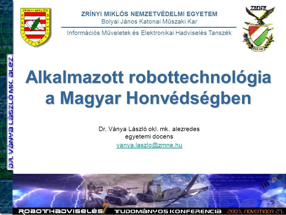 Alkalmazott robottechnológia a Magyar Honvédségben