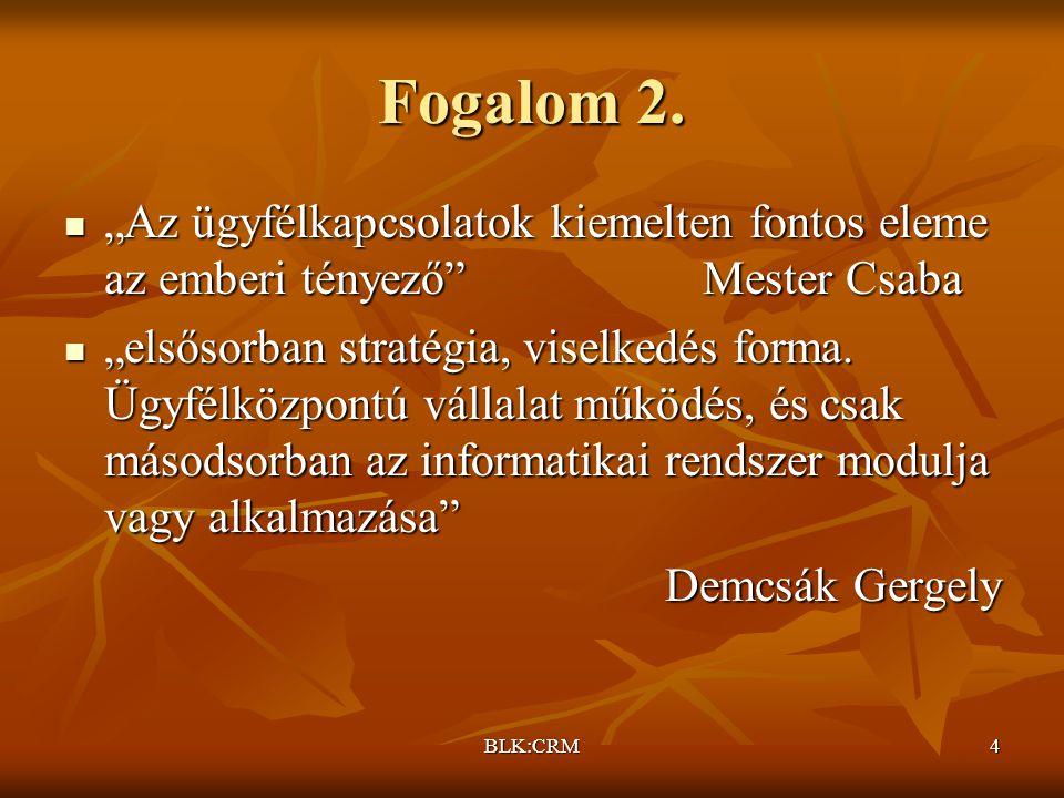 """Fogalom 2. """"Az ügyfélkapcsolatok kiemelten fontos eleme az emberi tényező Mester Csaba."""