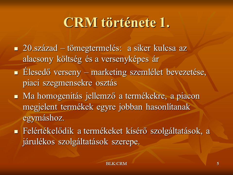 CRM története 1. 20.század – tömegtermelés: a siker kulcsa az alacsony költség és a versenyképes ár.