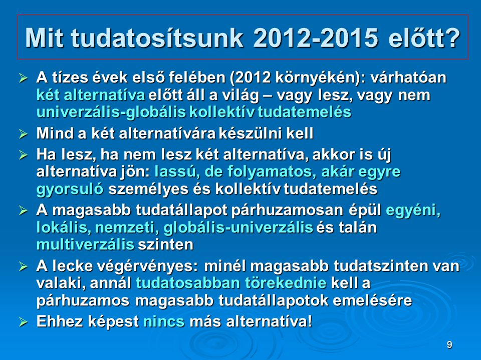 Mit tudatosítsunk 2012-2015 előtt