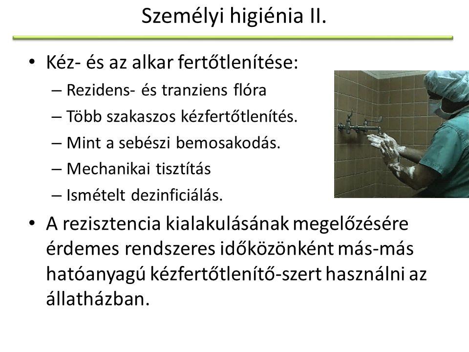Személyi higiénia II. Kéz- és az alkar fertőtlenítése: