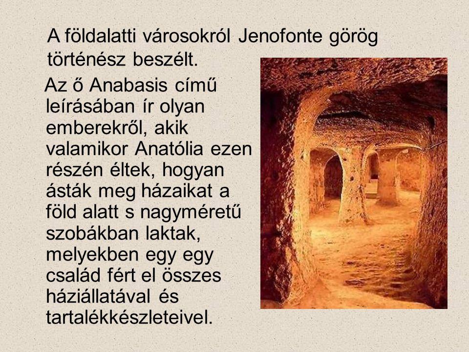 A földalatti városokról Jenofonte görög történész beszélt.