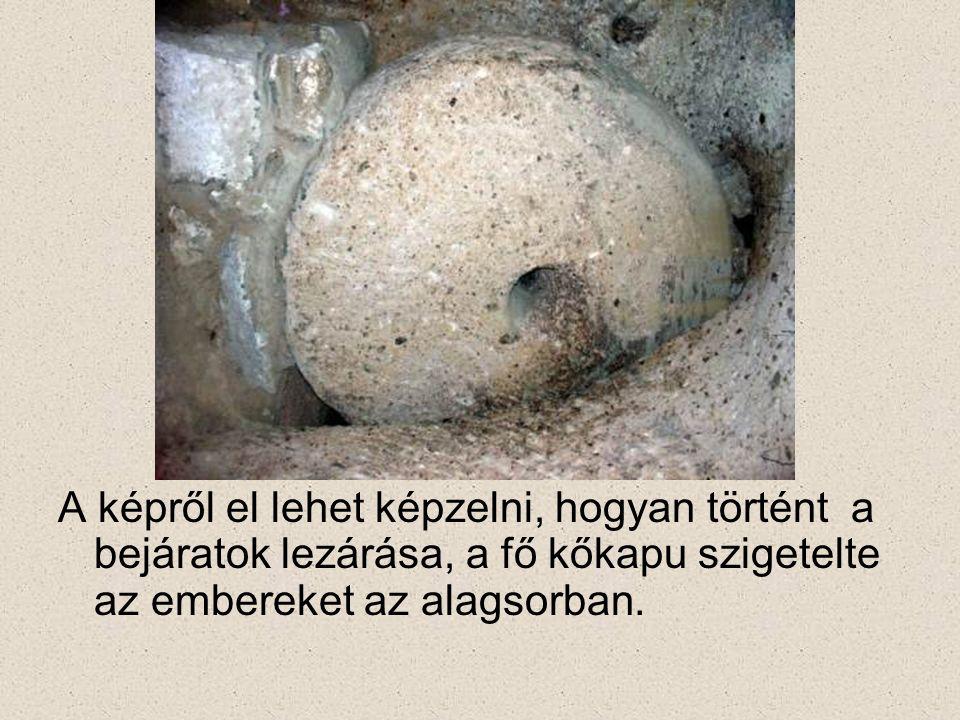 A képről el lehet képzelni, hogyan történt a bejáratok lezárása, a fő kőkapu szigetelte az embereket az alagsorban.