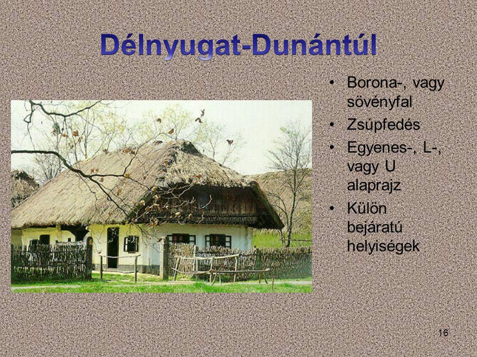 Délnyugat-Dunántúl Borona-, vagy sövényfal Zsúpfedés