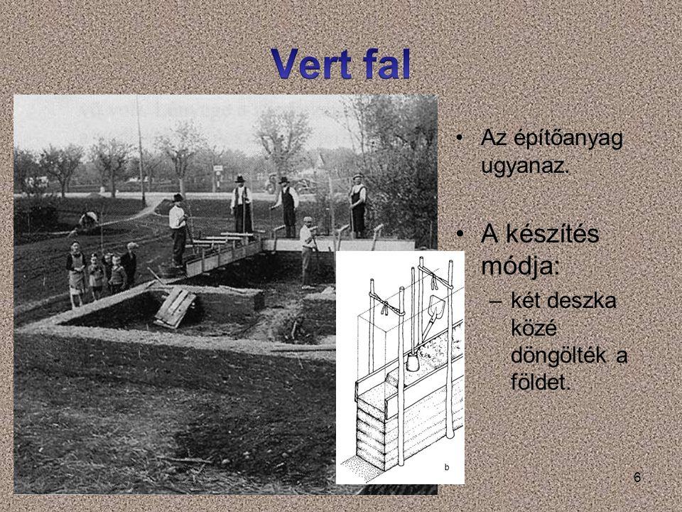 Vert fal A készítés módja: Az építőanyag ugyanaz.