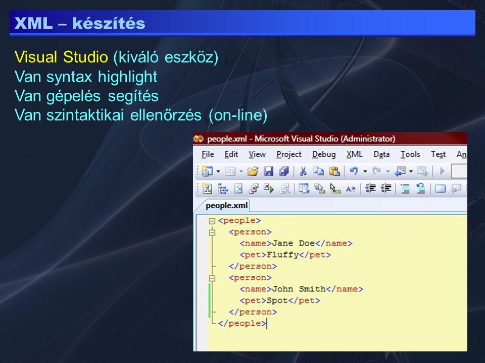 XML – készítés Visual Studio (kiváló eszköz) Van syntax highlight.