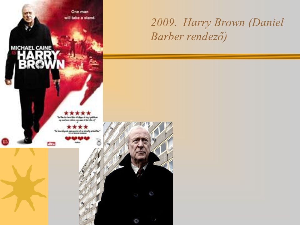 2009. Harry Brown (Daniel Barber rendező)
