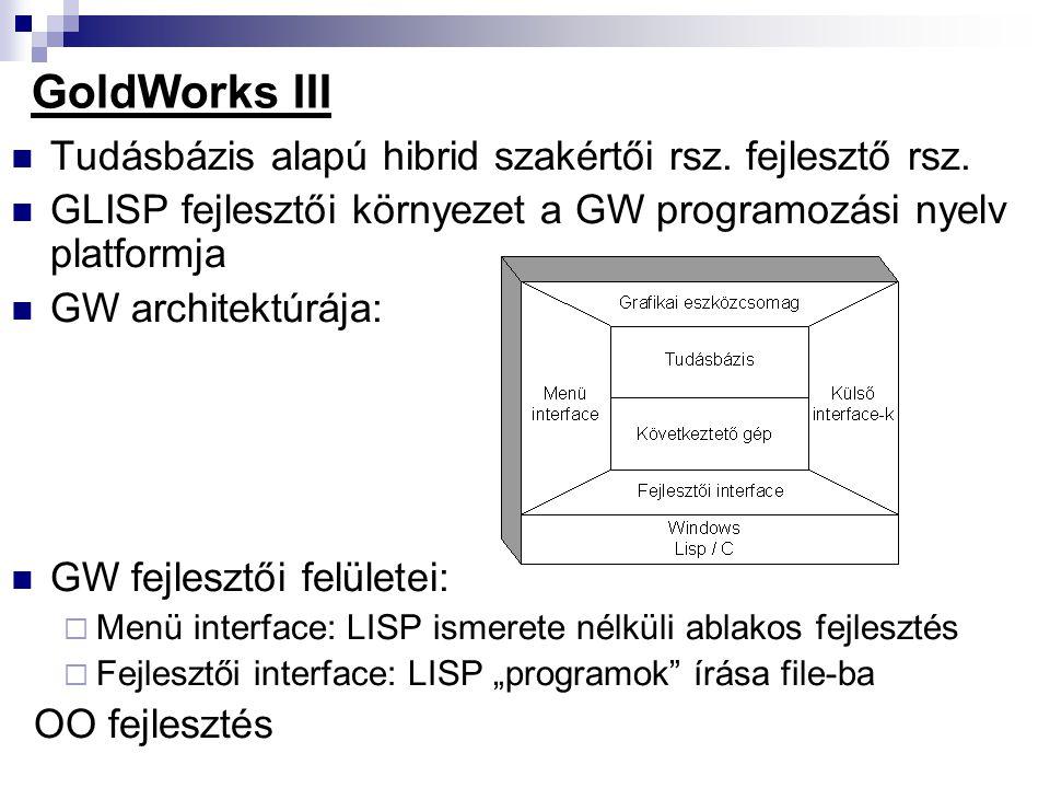GoldWorks III Tudásbázis alapú hibrid szakértői rsz. fejlesztő rsz.
