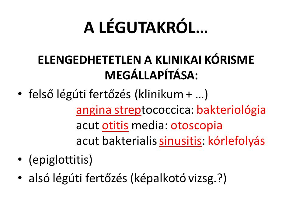 ELENGEDHETETLEN a klinikai kórisme megállapítása: