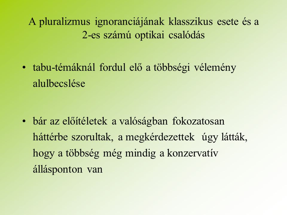 A pluralizmus ignoranciájának klasszikus esete és a 2-es számú optikai csalódás