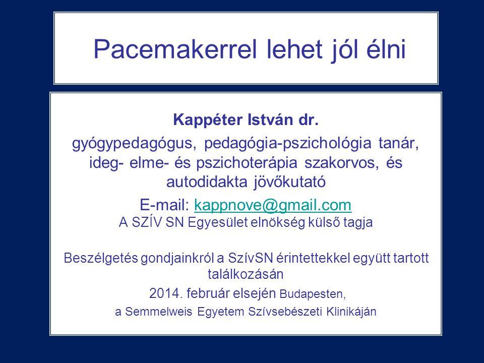 Pacemakerrel lehet jól élni