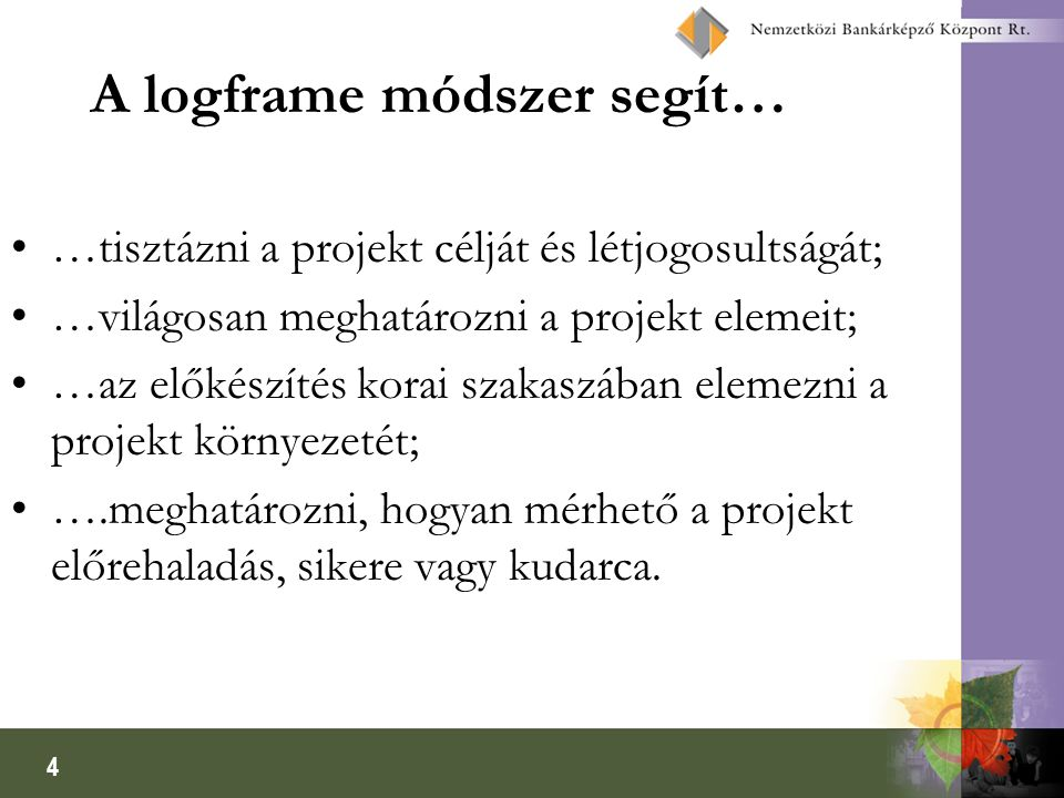 A logframe módszer segít…