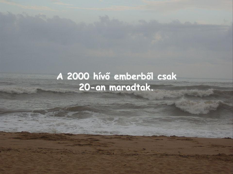 A 2000 hívő emberből csak 20-an maradtak.