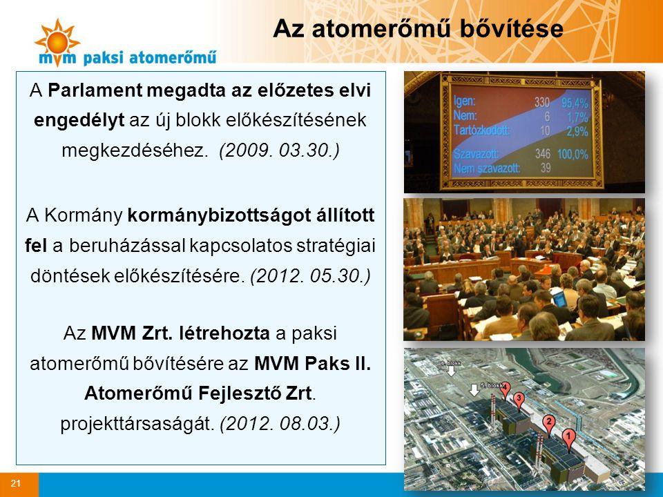 Az atomerőmű bővítése A Parlament megadta az előzetes elvi engedélyt az új blokk előkészítésének megkezdéséhez. (2009. 03.30.)