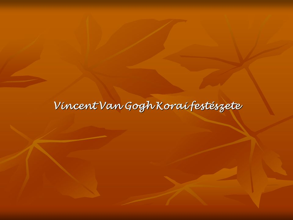 Vincent Van Gogh Korai festészete