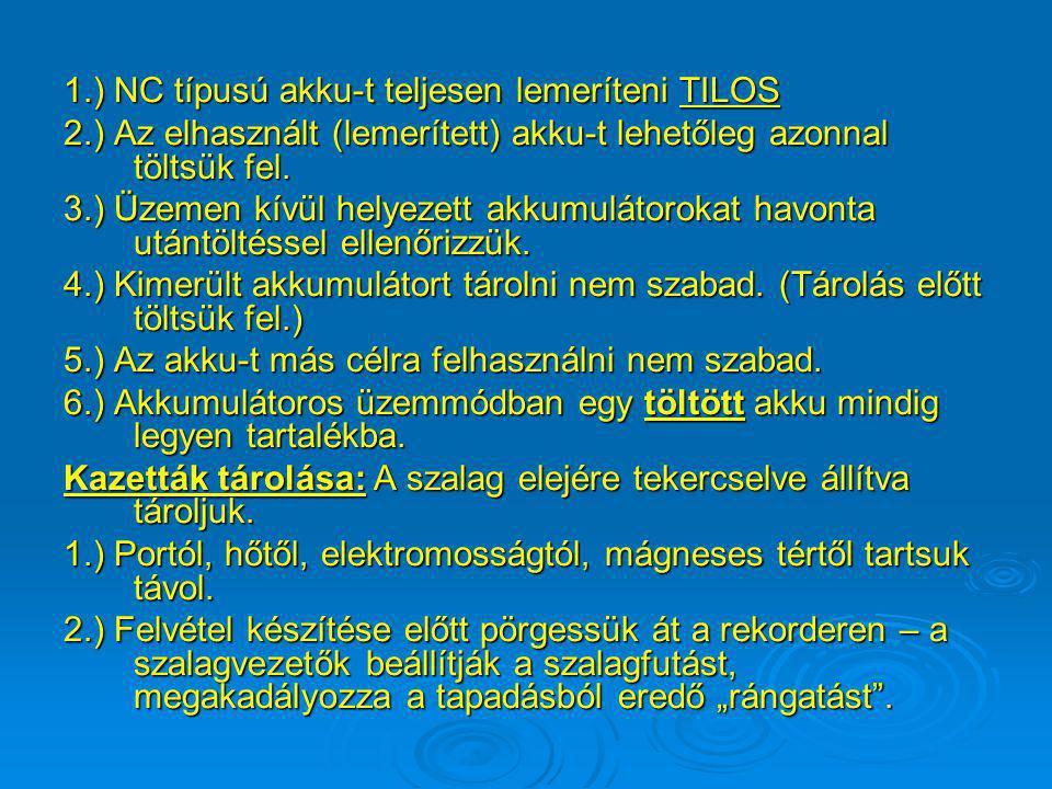 1.) NC típusú akku-t teljesen lemeríteni TILOS
