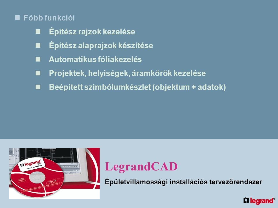LegrandCAD Főbb funkciói Építész rajzok kezelése