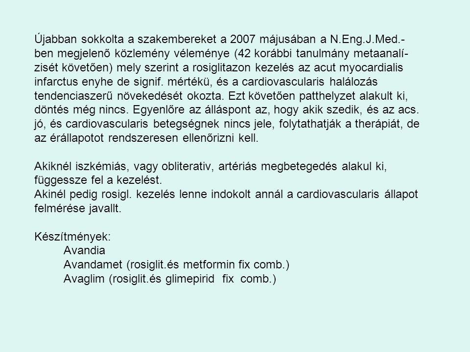 Újabban sokkolta a szakembereket a 2007 májusában a N. Eng. J. Med