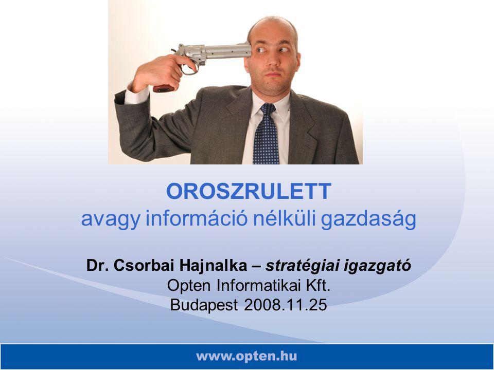 OROSZRULETT avagy információ nélküli gazdaság Dr