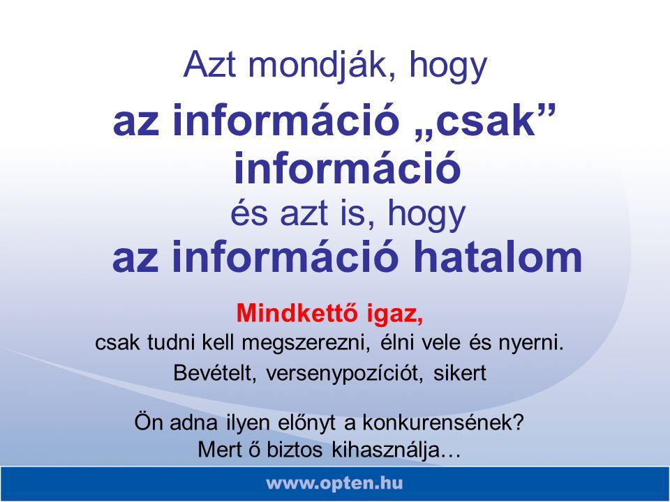 """az információ """"csak információ és azt is, hogy az információ hatalom"""